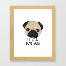 I Puggin' Love You! Framed Art Print