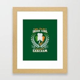 Yes, I'm An Irish Girl Yes, I Speak Fluent Sarcasm Framed Art Print
