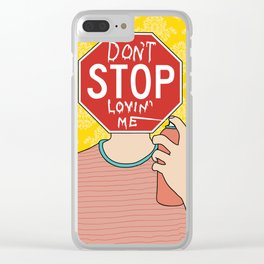 Don't stop lovin' me Clear iPhone Case