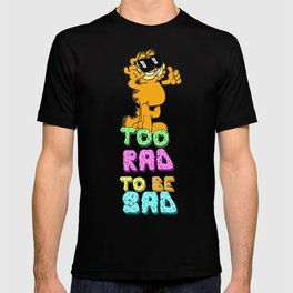 Too Rad to be Sad Garfield the Cat T-shirt
