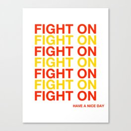 USC FIGHT ON HAVE A NICE DAY - SOUTHERN CALIFORNIA Canvas Print