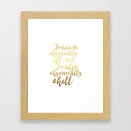 Chronically Chill - Gold + White  Framed Art Print