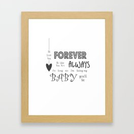 I'll Love You Forever I'll Like You For Always Childrens Quote Framed Art Print
