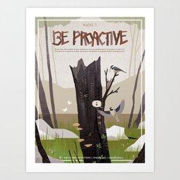 Habit 01 - Be Proactive Art Print