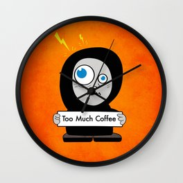 Orange Funny Too Much Coffee Wall Clock