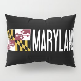 Maryland: Marylander Flag & Maryland Pillow Sham