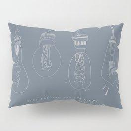 be the light. Pillow Sham