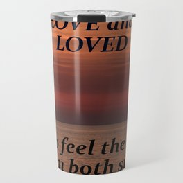 To Love And Be Loved Travel Mug