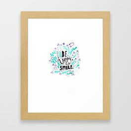 Be Happy, Smile. Watercolour Typographic Floral Print Framed Art Print