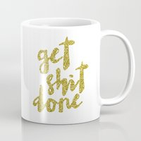 get shit done Mugs featuring Get shit done by LisaB
