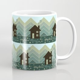 Stay Home - House in the Woods Coffee Mug
