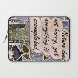 Nature Does Not Hurry Laptop Sleeve