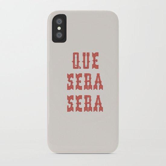 Que Sera Sera iPhone Case