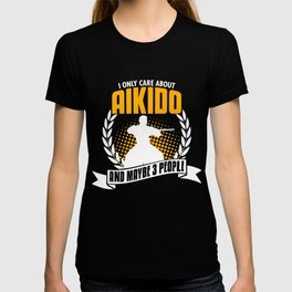 I Only Care About Aikido T-shirt