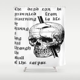 Driving A Long Nail Through The Skull Of A Corpse  Shower Curtain