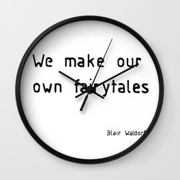 we make our own fairytales Wall Clock