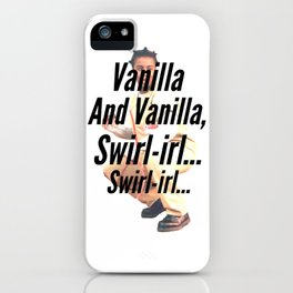 Vanilla and Vanillia, Swirl-irl...Swirl-irl... iPhone Case