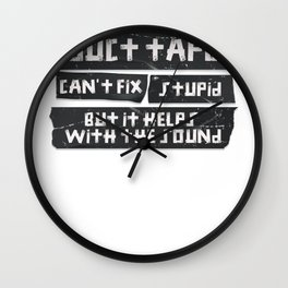 Duct Tape Can't Fix Stupid but helps with the sound  Wall Clock