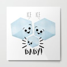 Ice Ice Baby! Metal Print