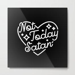 not today satan (b&w) Metal Print