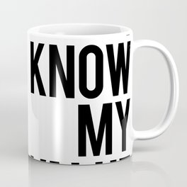 I know my value Coffee Mug