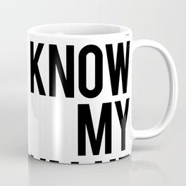 I know my value Coffee Mug