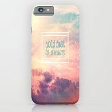 Hold Fast To Dreams  iPhone 6s Slim Case