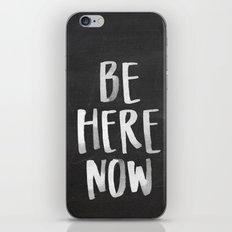 Be Here Now Chalkboard iPhone & iPod Skin