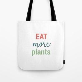 Eat more plants Tote Bag