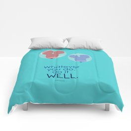 whatever you do, do it well Comforters