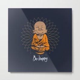 Be Happy Little Buddha Metal Print