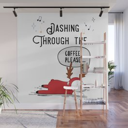 Dashing Through the... Coffee Please... Wall Mural