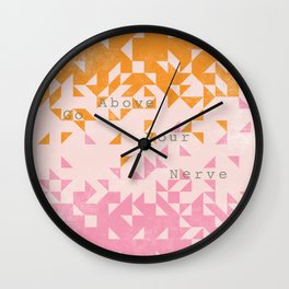 Go above your nerve / Emily Dickenson Wall Clock