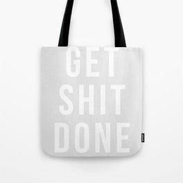 Get Shit Done (Grey) Tote Bag