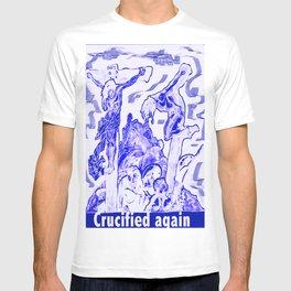Crucified again T-shirt