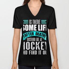 Hockey Life after Death Hockey Player Funny Gift Unisex V-Neck