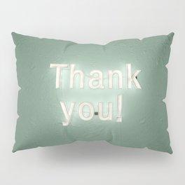 thank you ! Pillow Sham
