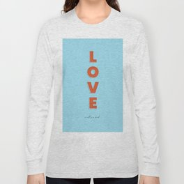 Love is all - typography Long Sleeve T-shirt