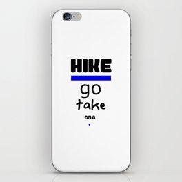 Hike - Go Take One Kind Insults iPhone Skin