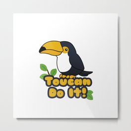Toucan do it! Metal Print