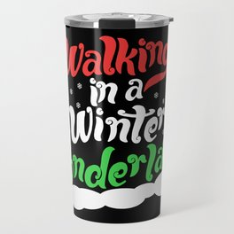 Walking through a Winter Wonderland Travel Mug