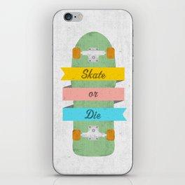 Skate or Die. iPhone Skin