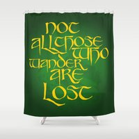 not all who wander Shower Curtains featuring Not All Those Who Wander. by KitsuneDesigns
