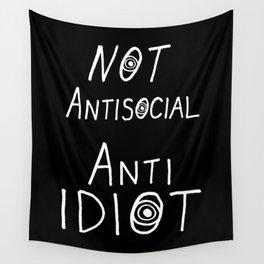 NOT Anti-Social Anti-Idiot - Dark BG Wall Tapestry