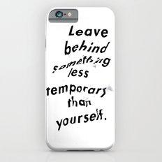 Leave something behind Slim Case iPhone 6s