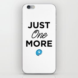 Just One More iPhone Skin