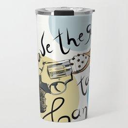 Leave the gun, take the cannoli Travel Mug