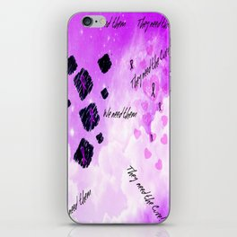 """""""We need them they need the Cure!"""" iPhone Skin"""