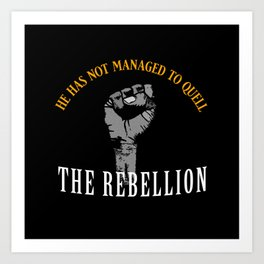Quell Rebellion Art Print