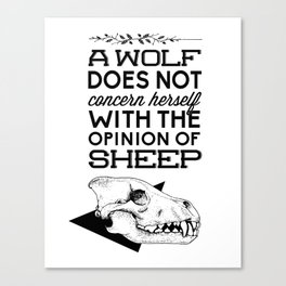 A Wolf Does Not Concern... Canvas Print